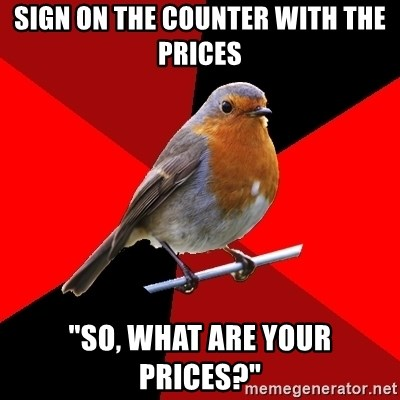 """Retail Robin - sign on the counter with the prices """"So, what are your prices?"""""""