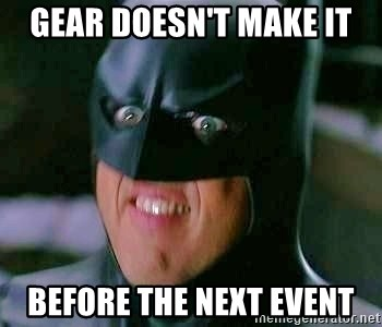 Goddamn Batman - Gear doesn't make it before the next event