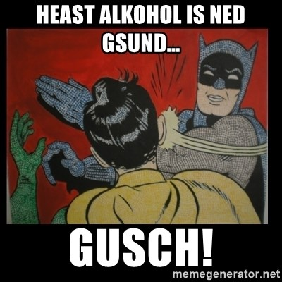 Batman Slappp - HEAST ALKOHOL IS NED GSUND... GUSCH!