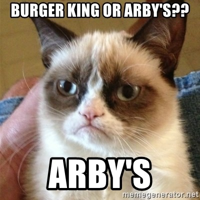 Grumpy Cat  - Burger King or Arby's?? Arby's