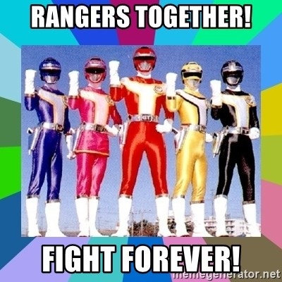 power rangers - Rangers together! FIght forever!