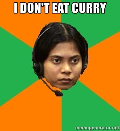 Stereotypical Indian Telemarketer - I DON'T EAT CURRY