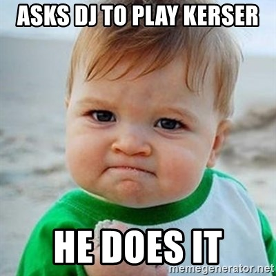 Victory Baby - Asks dj to play kerser he does it