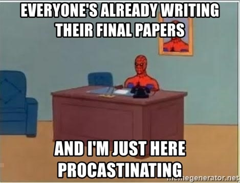 Spiderman Desk - Everyone's Already writing their final Papers And i'm just here procastinating