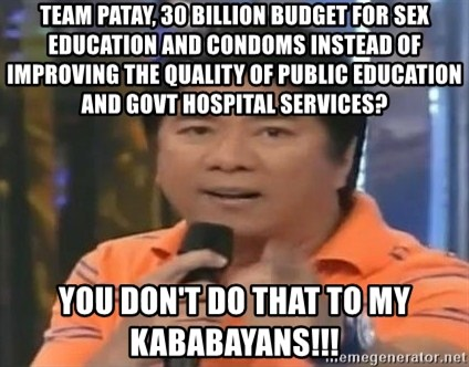 willie revillame you dont do that to me - Team patay, 30 Billion budget for sex education and condoms instead of improving the quality of public education and govt hospital services?  you don't do that to my kababayans!!!