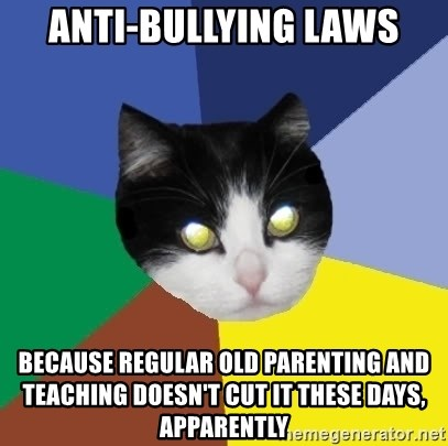 Winnipeg Cat - anti-bullying laws because regular old parenting and teaching doesn't cut it these days, apparently