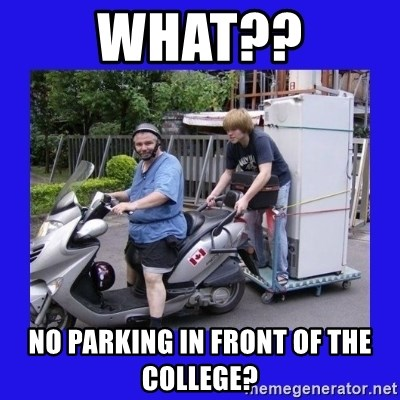 Motorfezzie - What?? No parking in front of the college?