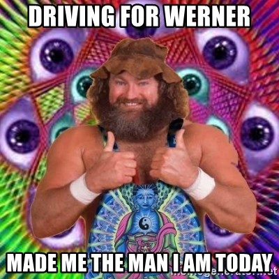 PSYLOL - driving for werner made me the man i am today