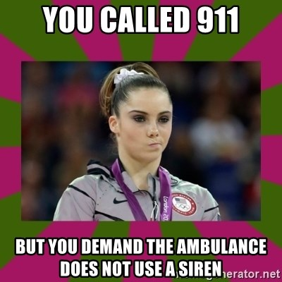Kayla Maroney - You called 911 But you demand the ambulance does not use a siren