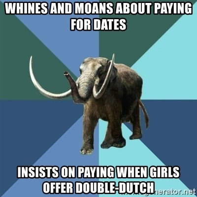 Misogyny Mastodon - whines and moans about paying for dates insists on paying when girls offer double-dutch