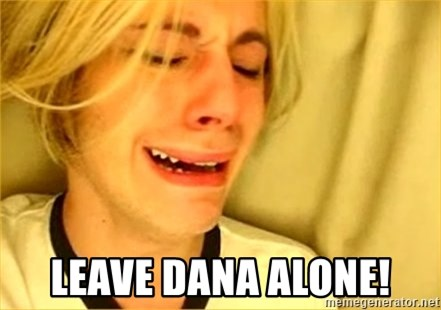 leave britney alone -  leave dana alone!