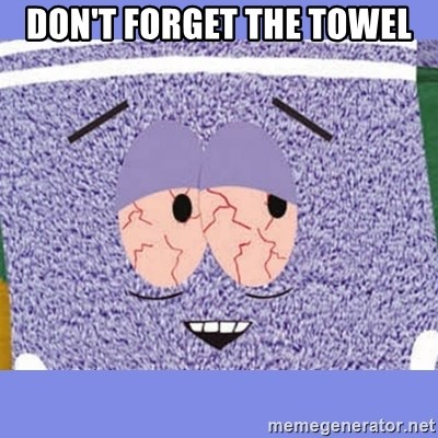 Towelie - DON'T FORGET THE TOWEL