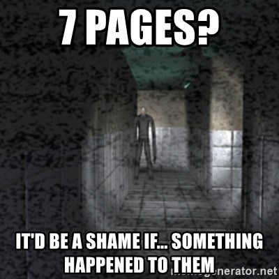 Slender game - 7 PAGES?  IT'D BE A SHAME IF... SOMETHING HAPPENED TO THEM