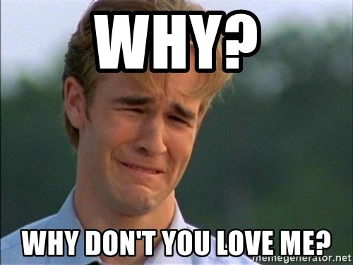 Dawson Crying - WHY? WHY DON'T YOU LOVE ME?