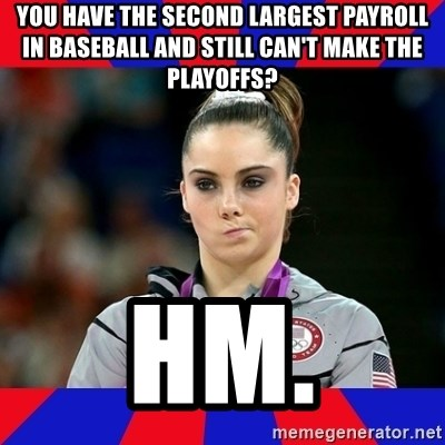 Mckayla Maroney Does Not Approve - You have the second largest payroll in baseball and still can't make the playoffs? hm.