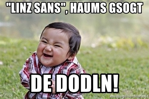 "evil asian plotting baby - ""Linz sans"", haums gsogt de Dodln!"