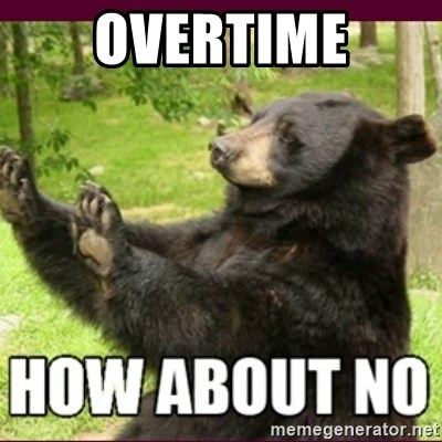How about no bear - overtime
