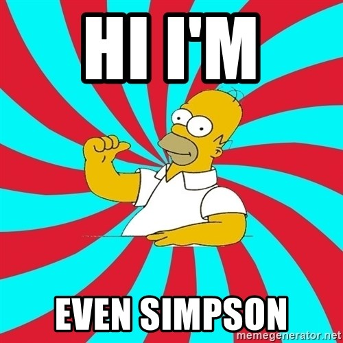 Frases Homero Simpson - HI I'M  EVEN SIMPSON