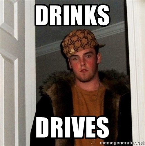 Scumbag Steve - DRINKS DRIVES