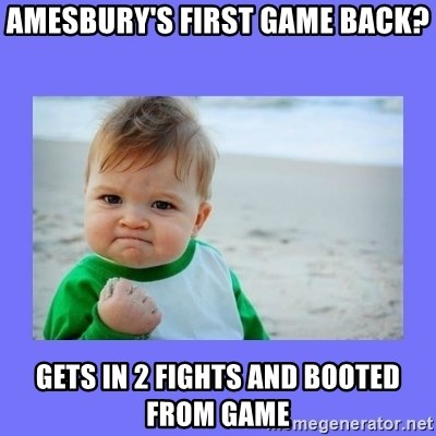 Baby fist - amesbury's first game back? gets in 2 fights and booted from game