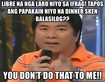 willie revillame you dont do that to me - Libre na nga laro niyo sa ifrag! tapos ang papakain niyo na dinner sken balasilog?? You Don't Do that to me!!