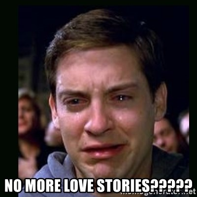 crying peter parker -  No more love stories?????