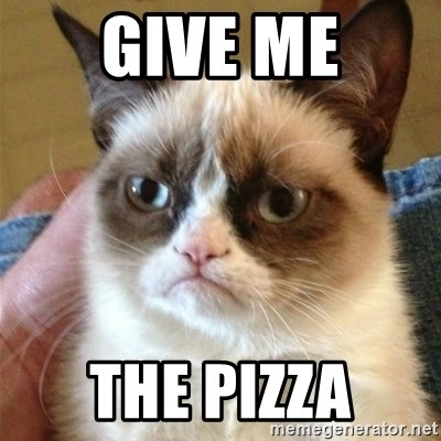 Grumpy Cat  - give me the pizza