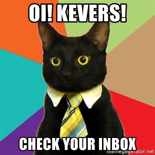 Business Cat - OI! KEVERS! CHECK YOUR INBOX