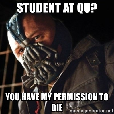 Only then you have my permission to die - student at qu? you have my permission to die