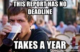 The Lazy College Senior - This Report has no deadline Takes a year