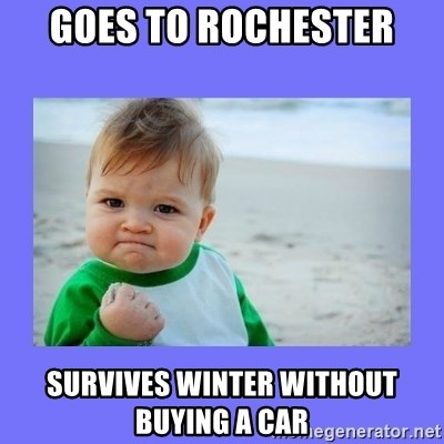 Baby fist - goes to rochester survives winter without buying a car