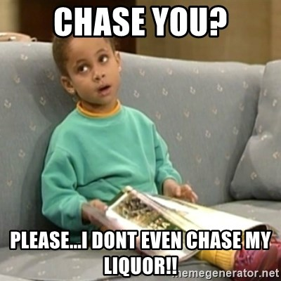 Olivia Cosby Show - Chase you? please...i dont even chase my liquor!!