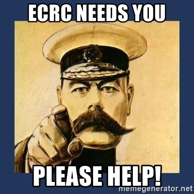 your country needs you - ECRC NEEDS YOU PLEASE HELP!