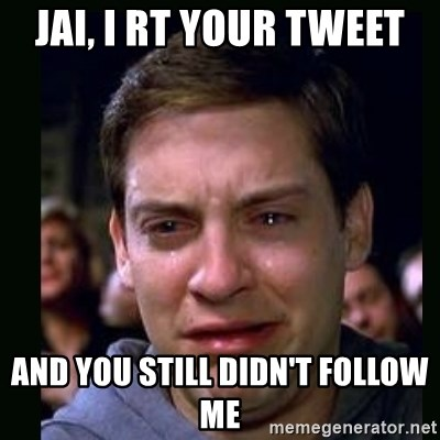 crying peter parker - jai, i rt your tweet and you still didn't follow me