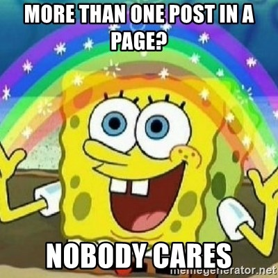 Spongebob - Nobody Cares! - more than one post in a page?  nobody cares