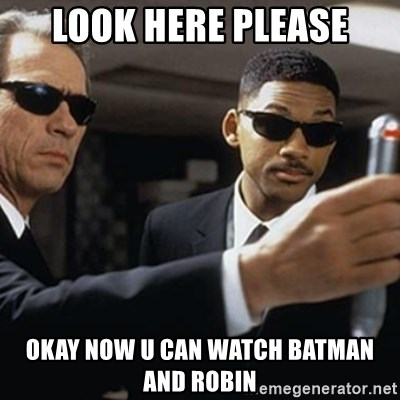 men in black - LOOK HERE PLEASE OKAY NOW U CAN WATCH BATMAN AND ROBIN
