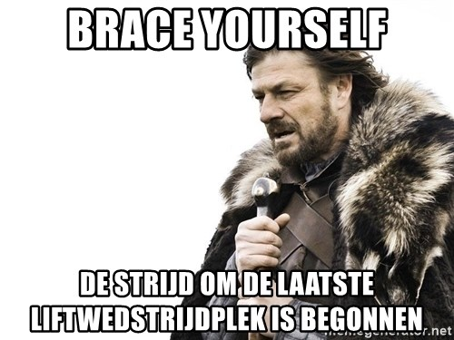 Winter is Coming - Brace yourself de strijd om de laatste liftwedstrijdplek is begonnen