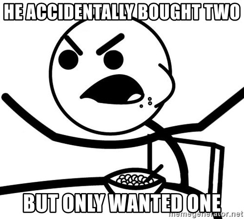 Cereal Guy Angry - he accidentally bought two but only wanted one