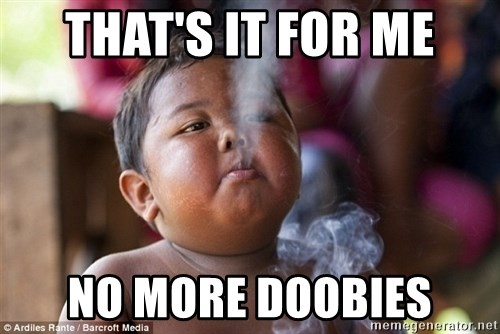 Smoking Baby - THAT'S IT FOR ME NO MORE DOOBIES