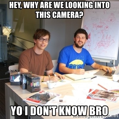 Naive Junior Creatives - HEY, WHY ARE WE LOOKING INTO THIS CAMERA? YO I DON'T KNOW BRO