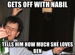 Drunk Charlie Sheen - GETS OFF WITH NABIL TELLS HIM HOW MUCH SHE LOVES BEN