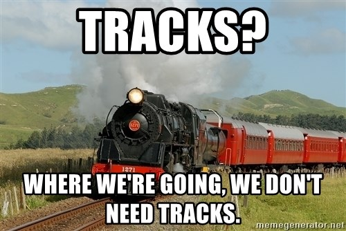 Success Train - Tracks? Where we're going, we don't need tracks.