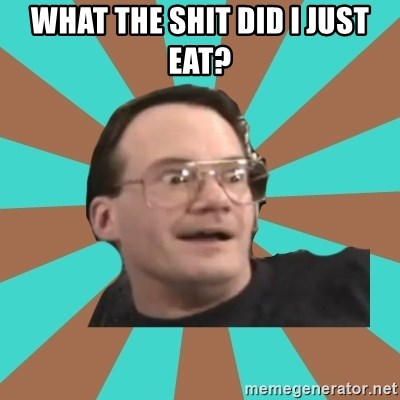 Cornette Face - WHAT THE SHIT DID I JUST EAT?