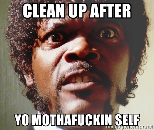 Mad Samuel L Jackson - clean up after yo mothafuckin self