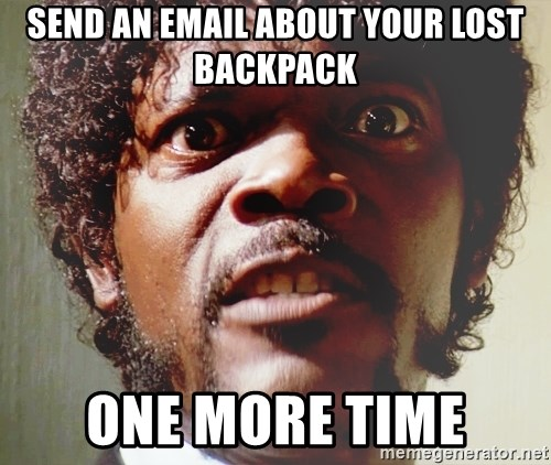 Mad Samuel L Jackson - Send an email about your lost backpack One more time