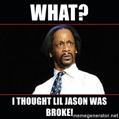 katt williams shocked - WHAT? I thought lil jason was broke!