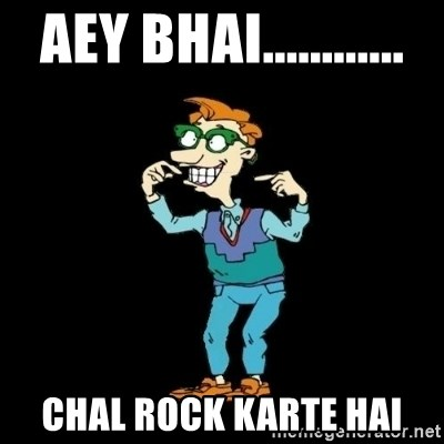 Drew Pickles: The Gayest Man In The World - Aey bhai............ chal rock karte hai