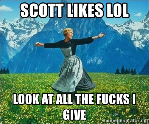 Look at all the things - scott likes lol look at all the fucks i give