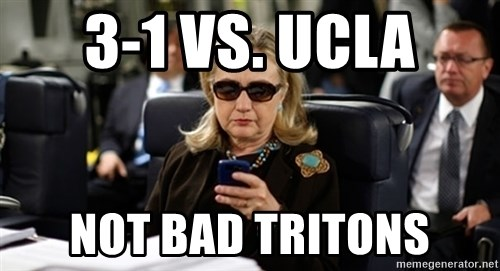 Hillary Text - 3-1 vs. ucla not bad tritons
