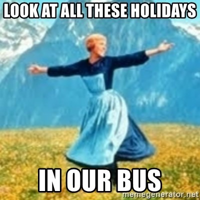 look at all these things - look at all these holidays in our bus